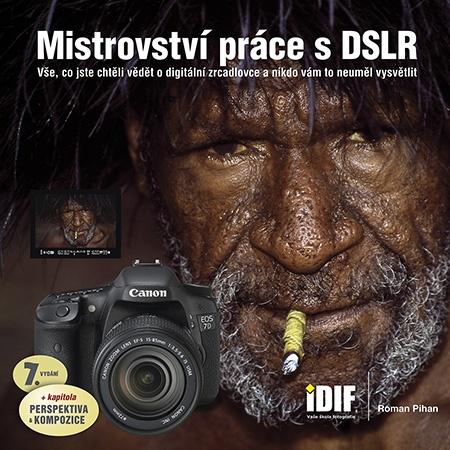 Nové vydání Mistrovství práce s DSLR je ode dneška v prodeji!
